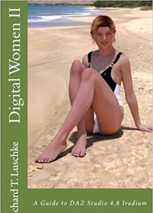 Digital Women II: A Guide to DAZ Studio 4.8 Iradium