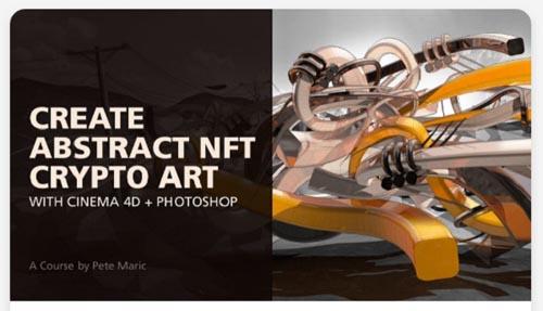 Skillshare - Create Abstract NFT Crypto Art with Cinema 4D + Photoshop
