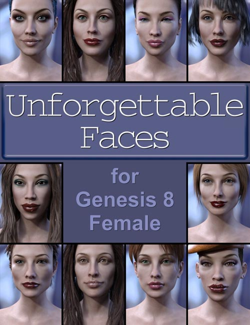 Unforgettable Faces for Genesis 8 Female