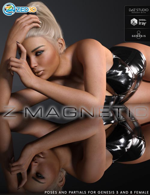 Z Magnetic - Poses and Partials for Genesis 3 and 8 Female