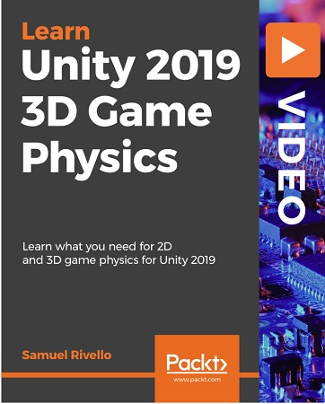 Packt Publishing - Unity 2019 3D Game Physics