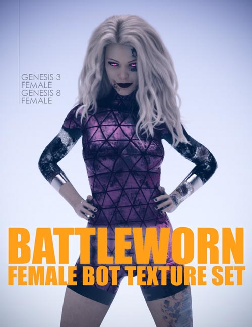 Battleworn Female Bot - Genesis 3 and 8 Female Texture Set