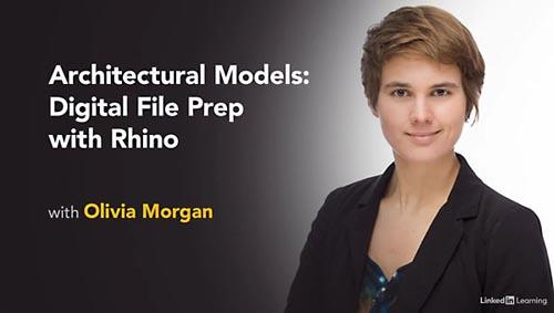 Lynda – Architectural Models: Digital File Prep with Rhino
