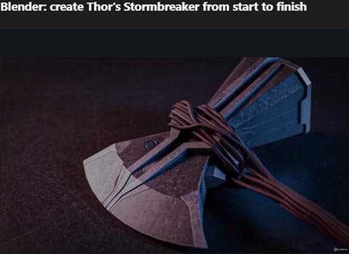 Udemy – Blender: create Thor's Stormbreaker from start to finish