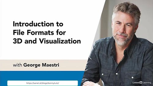 LinkedIn - Introduction to File Formats for 3D and Visualization