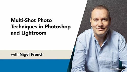 LinkedIn - Multi-Shot Photo Techniques in Photoshop and Lightroom