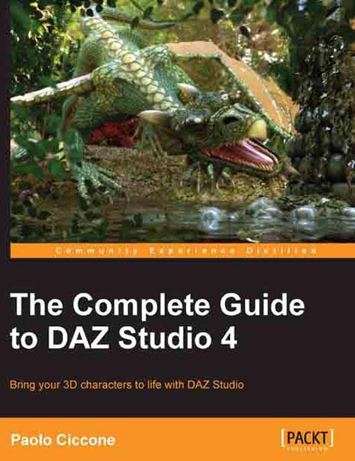 The Complete Guide to DAZ Studio 4 [e-Book]