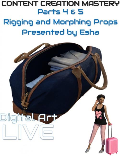 Daz Studio Content Creation Mastery Parts 4 and 5 : Rigging & Morphing Props
